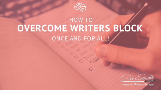 How to Overcome Writers Block Once and for All!