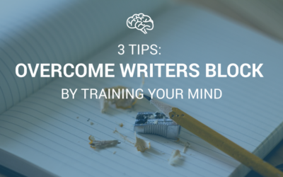 3 Tips: Overcome Writers Block by Training your Mind