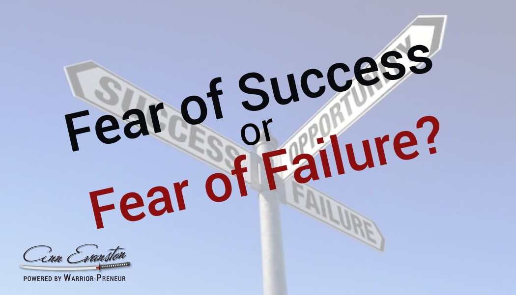 Fear of Success or Fear of Failure?