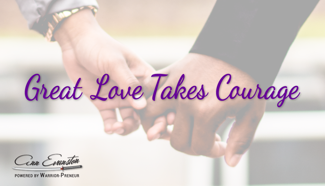 Great Love Takes Courage