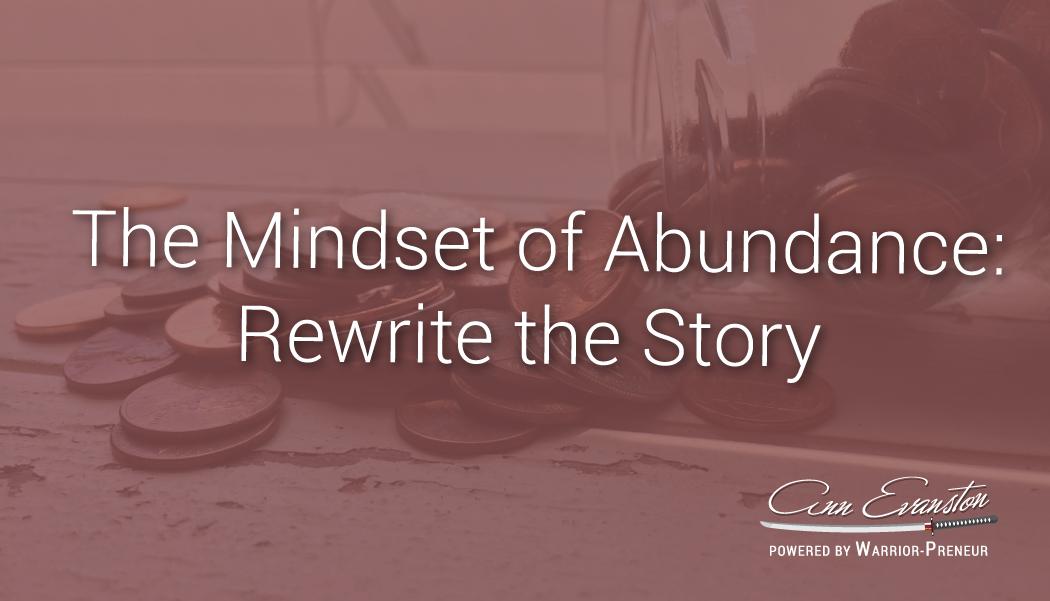 The Mindset of Abundance: Rewrite the Story