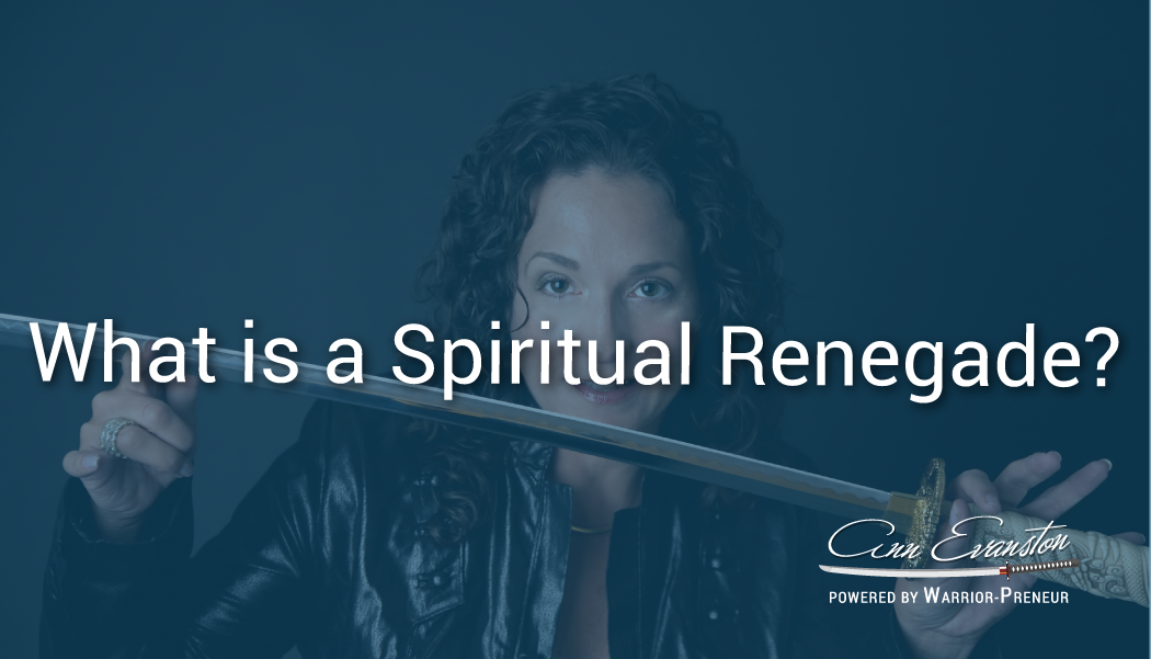 What is a Spiritual Renegade?