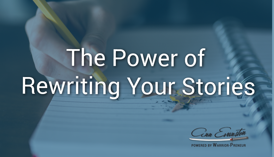 The Power of Rewriting Your Stories