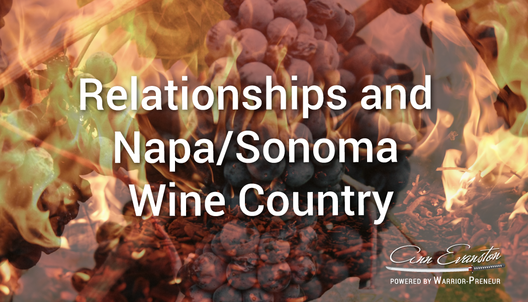 Relationships and Napa/Sonoma Wine Country