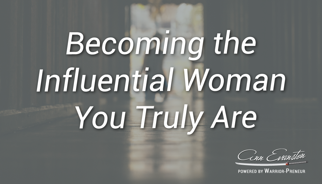 Becoming the Influential Woman You Truly Are