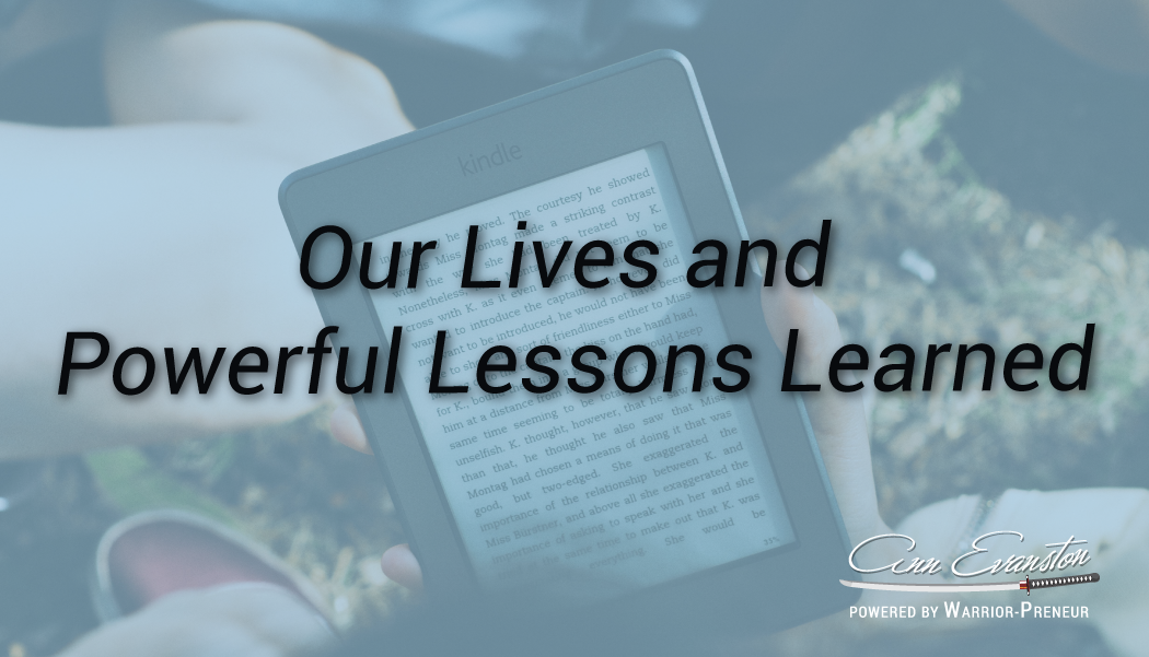 Our Lives and Powerful Lessons Learned
